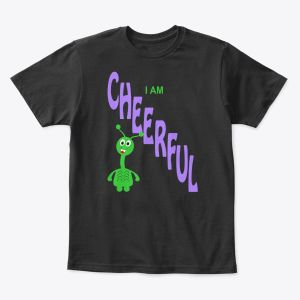 I Am Cheerful Toddler - Youth T-Shirt Black