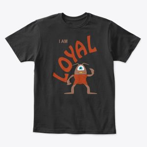 I Am Loyal Toddler - Youth T-Shirt Black
