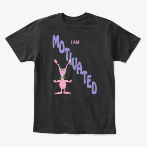 I Am Motivated Toddler - Youth T-Shirt Black