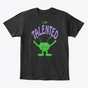 I Am Talented Toddler - Youth T-Shirt Black